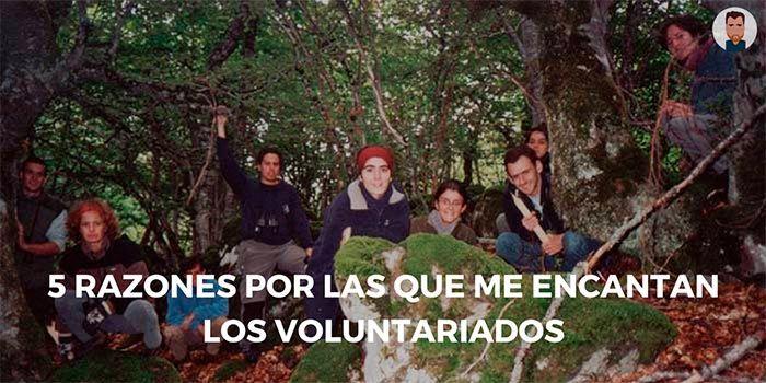 5 razones por las que me encantan los voluntariados