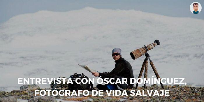 Entrevista a Óscar, de DeepWildPhoto
