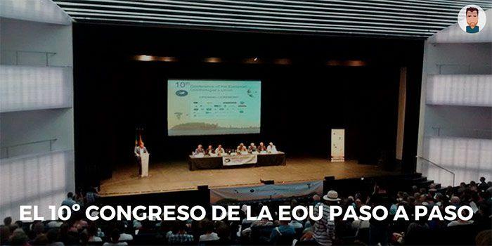 El 10º Congreso de la EOU paso a paso