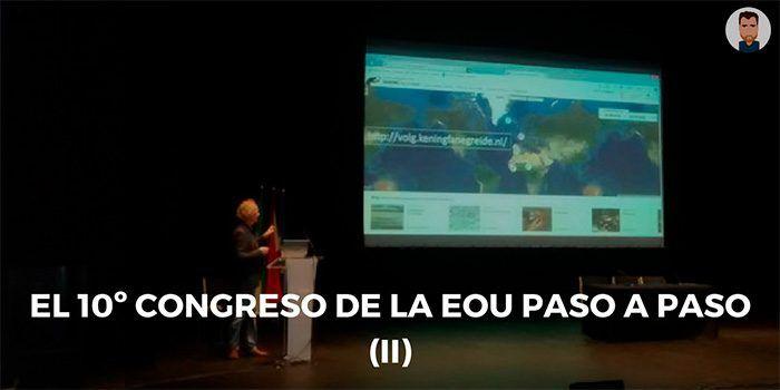 10 Congreso EOU: la segunda parte de mi experiencia