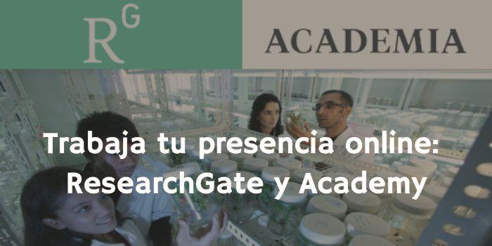 Trabaja tu presencia online: ResearchGate y Academy