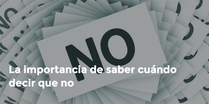 La importancia de saber cuándo decir que no