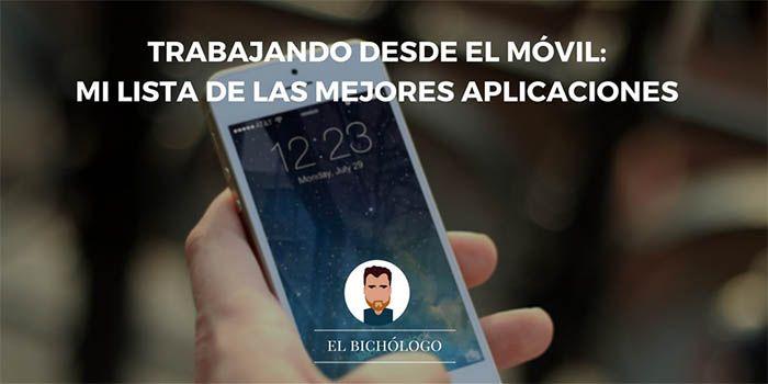 Trabajando desde el móvil: mi lista de las mejores aplicaciones
