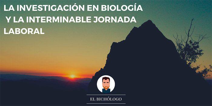 La investigación en biología y la interminable jornada laboral