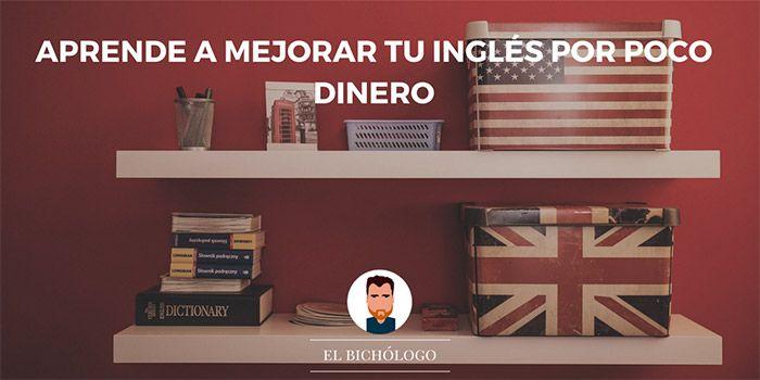 Aprende a mejorar tu inglés por poco dinero