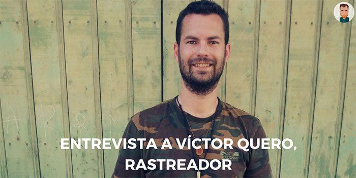 Entrevista al rastreador Víctor Quero