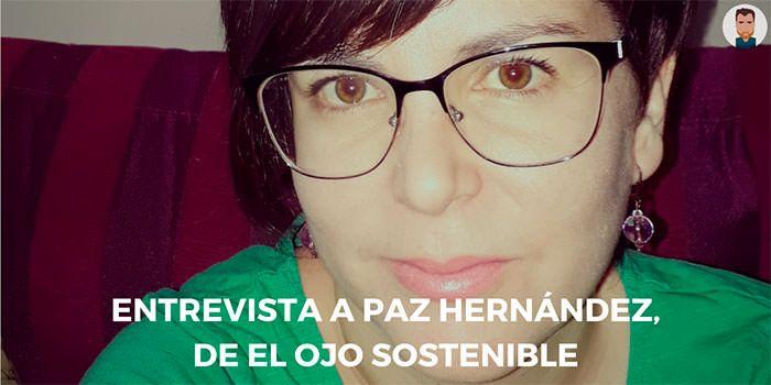 Entrevista a Paz Hernández, de El Ojo Sostenible
