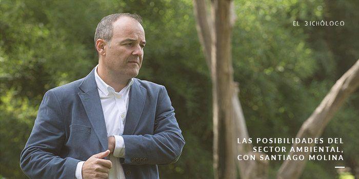 Las posibilidades del sector medioambiental, con Santiago Molina