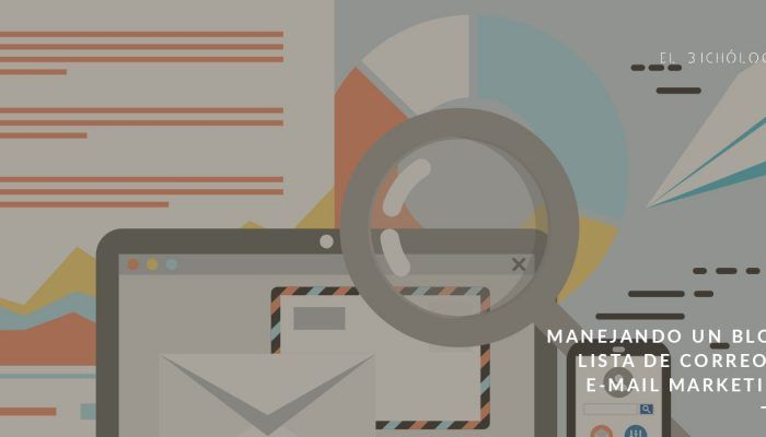 Gestionando un blog: mail marketing y lista de correo